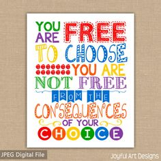 You Are Free To Choose You Are Not Free From the Consequences of Your Choice PRINTABLE Teacher Sign. Motivating Classroom Decor DIGITAL file. $7.00
