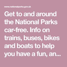 Get to and around the National Parks car-free. Info on trains, buses, bikes and boats to help you have a fun, and sustainable, visit!