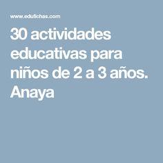 30 actividades educativas para niños de 2 a 3 años. Anaya
