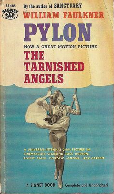 Pylon/The Tarnished Angels by William Faulkner