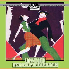 Jazz Cafe: Tunes From The Vintage Blends. Past Perfect Vintage Music Music Covers, Album Covers, Nostalgic Songs, Swing Jazz, Saxophone Music, Jazz Cafe, Morning Music, Lounge Music, Perfect Music