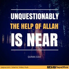 "Believe and have #tawakkul and #sabr, ""Unquestionably, the help of #Allah is…"