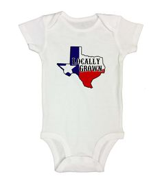 "Cute Baby Onesie "" Locally Grown Home Town Texas Shirt ""  - State Onesies Bodysuits and Shirts - Toddler and Long Sleeve Option - 162"