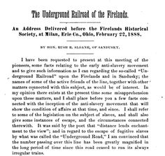 """The Underground Railroad of the Firelands,"" an address by the Hon. Rush Sloane from the July 1888 issue of the Firelands Pioneer."