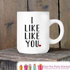 Valentine's Coffee Mug, I Like Like You, Novelty Ceramic Mug, Humorous Coffee Cup Gift, Gift for Her or Him, Coffee Lover Gift Idea