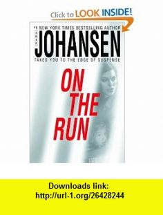 On The Run (9780553803433) Iris Johansen , ISBN-10: 0553803433  , ISBN-13: 978-0553803433 ,  , tutorials , pdf , ebook , torrent , downloads , rapidshare , filesonic , hotfile , megaupload , fileserve