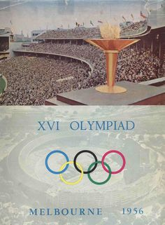 The cover to the Official Report on the 1956 Olympic Games in Melbourne Australia 1956 Olympics, Summer Olympics, Olympic Flame, History Posters, Posters Vintage, Vs The World, Asian Games, Commonwealth Games, Winter Games