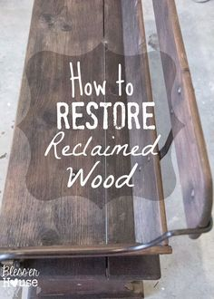 Bless'er House | Beginnings of an Entryway: How to Restore Reclaimed Wood - Good to know! Just use one ingredient from the kitchen.