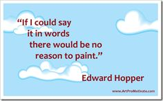 99 Inspirational Art Quotes from Famous Artists | Artpromotivate.  Maybe I just have to accept that this is why I can't think of the right word to describe vision paintings.