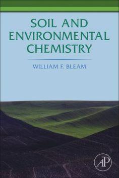 Soil and environmental chemistry / William F. Bleam. - Waltham, MA : Academic Press, c2012.