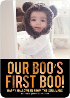 Is it your baby's first Halloween? Send an precious photo card to share his adorable costume.