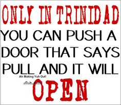 Trinidad: where the impossible is possible!