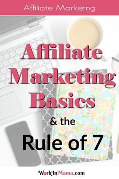 Affiliate Marketing Basics Rule of 7 - One of the best ways to monetize a blog is with affiliate marketing, whether that's with Amazon products, 3rd-party products or your own. But getting buyers to click your call to action takes more than just a mere mention in your blog. Click on through to my post to read about the Rule of 7 and see how to take your affiliate strategy to the next level.