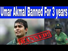 Umar Akmal Banned For 3 Years Cricket Videos, Bouncers, 3 Years, News, Youtube, 3 Year Olds, Youtubers, Youtube Movies