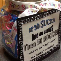 A Birthday Gift - Candy jar filled with 30 (Sucks) blow pops, 40 (Blows) gum balls and 50 (Rocks) pop rocks. 50th Birthday Presents, Cute Birthday Gift, 50th Birthday Party, Birthday Ideas, Fifty Birthday, Craft Gifts, Diy Gifts, Candy Gifts, Milestone Birthdays