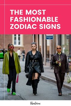 Not everyone wants to be a fashion plate, but some of us do, and per usual, astrology just might have something to say about why that is. Here are the most fashionable zodiac signs out there. #zodiacsigns #astrology #fashion Most Compatible Signs, Beauty Planet, Libra Love, Be The Boss, Cozy Fashion, Jeremy Scott, Animal Party, Fashion Plates, Vintage Handbags