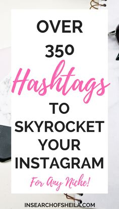 Struggling to grow your Instagram? Click here for over 350 of the best hashtags to grow your Instagram and drive traffic to your blog! Categories include fashion, lifestyle, blogging, travel, and small business! Start using them today and watch your Insta