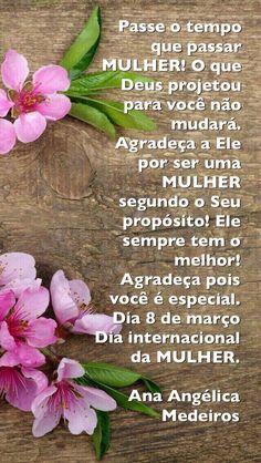 Dia 8 de março  Dia internacional da mulher Parabéns mulher pelo seu dia você é especial.