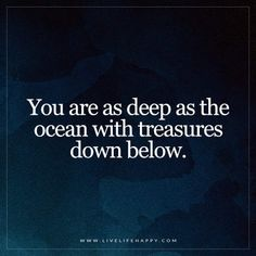 You Are as Deep as the Ocean