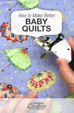 It is always an exciting time when a new baby is expected in the family. Diane Harris walks us through how to make better baby quilts, specifically for newborns that can help us mark these special occasions. Watch as some different examples of baby quilts are showcased, and listen as Diane walks you through step-by-step how to make a quilt for that special baby in your life!