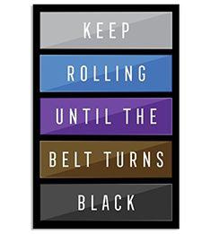 Keep Rolling Until The Belt Turns Black Jiu Jitsu Poster for BJJ, 11 x 17 Inches, Wall Art for Brazilian Jiu Jitsu Belt Colors, Cool Gift Dojo, Brazilian Jiu Jitsu Belts, Jiu Jitsu Quotes, Jiu Jitsu T Shirts, Bjj Memes, Jiu Jitsu Training, Ju Jitsu, Martial Arts Workout, Mma Boxing
