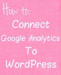 How to Connect Google Analytics to WordPress – EASY Step by Step Instructions #DIY #BLOG #DIYBLOG #BLOGGING