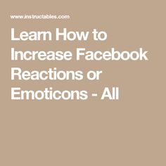 Learn How to Increase Facebook Reactions or Emoticons - All