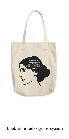 "A Virginia Woolf tote. The quote reads: ""There is no denying the wild horse in us."""