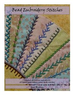 Looking for your next project? You're going to love Bead Embroidery Stitches  by designer Amy R. Munson.