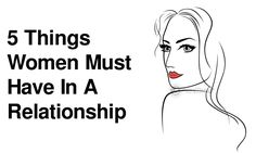 5 Things Women Must Have In A Relationship