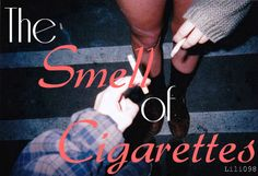 the smell of cigarettes