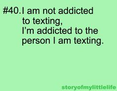 Let's just change all the words 'texting' to 'e-mailing' Truth Of Life, My Life, So True, Texts, Meant To Be, Haha, Love Quotes, Addiction, Believe