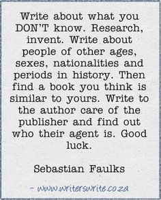 """Stop listening to the age-old cliche """"write what you know"""" - go with this instead!"""