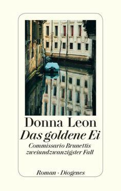 Höchster Neueinsteiger in die TOP 10 / Hardcover. Von Platz 19 auf Platz 1. Das goldene Ei - Commissario Brunettis zweiundzwanzigster Fall von Donna Leon