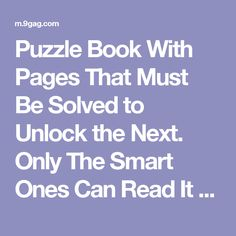 Puzzle Book With Pages That Must Be Solved to Unlock the Next. Only The Smart Ones Can Read It on 9GAG