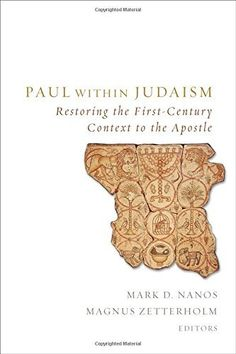 Paul within Judaism: Restoring the First-Century Context to the Apostle, http://www.amazon.com/dp/1451470037/ref=cm_sw_r_pi_awdm_hT5nwb17BC0ZB