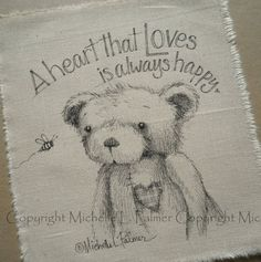 A heart that loves Teddy Bear Bumble Bee original pen ink illustration on fabric Quilt Label by Michelle Palmer August 2013 ♥