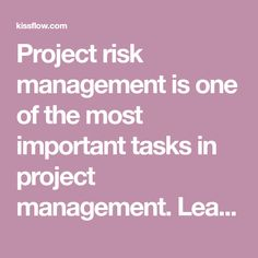 Project risk management is one of the most important tasks in project management. Learn the types of project risks and how to mitigate for risks of budget, scope, communication, clarity, and scheduling.