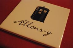 Doctor Who - Allons-y Coaster/Tile. $10.00, via Etsy.