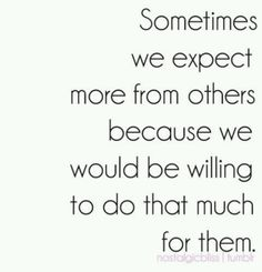 so true.stole the words from my mouth! Not a good thing~lower you expectations then? The Words, Cool Words, Words Quotes, Me Quotes, Funny Quotes, Sayings, Famous Quotes, Truth Quotes, Friends Hurt You Quotes