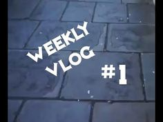 Weekly Vlog #1 - YouTube