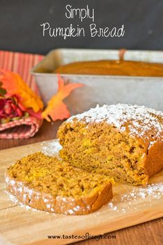Simply Pumpkin Bread...ACTUALLY **I** didn't make this, my 11 year old did! I took it to a group function and everyone RAVVED about it! We substituted the oil for applesauce...it's so moist and delicious, certainly a new favorite, and since it makes 2 loaves it's easy to share with friends :)