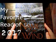 My Favorite Book of 2017 Looking for your next fantasy read?  Check out my video to see why you need to get The Name of the Wind!