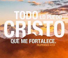 Filipenses 4:13 Todo lo puedo en Cristo que me fortalece.♔