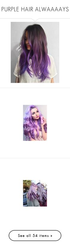 """PURPLE HAIR ALWAAAAYS"" by neverland-is-just-a-dream-away ❤ liked on Polyvore featuring beauty products, haircare, hair, hairstyles, hairstyle, hair color, people, accessories, hair accessories and headbands & turbans"