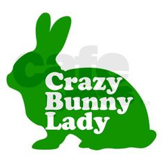 90e688048 Crazy Bunny Lady Tee on CafePress.com Shirt Designs, Rabbit, Bunny, Bunny