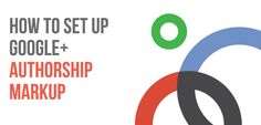 Learn how to set up the Google+ Authorship Markup on your website for enhanced search results. #socialmedia #seo