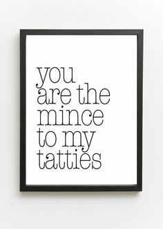 You are the mince to my tatties Scottish Banter by ShortbChampers, £7.50