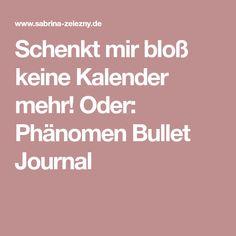 Schenkt mir bloß keine Kalender mehr! Oder: Phänomen Bullet Journal