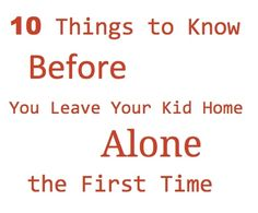 Read this before you leave your kids home alone the first time!